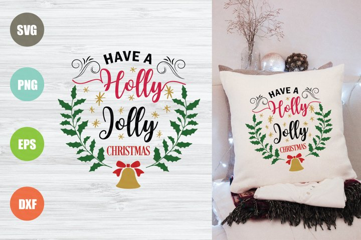Have A Holy Jolly Christmas SVG