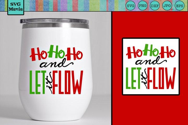 Wine SVG, Funny Christmas Wine Glass SVG, Let it Flow SVG