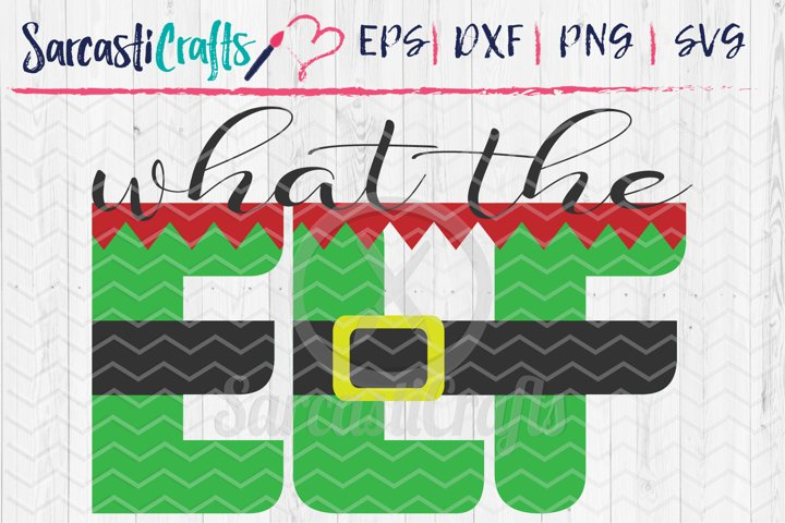 What the Elf - SVG PNG EPS DXF