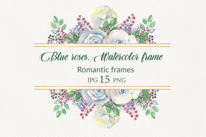 Blue roses.Watercolor frames