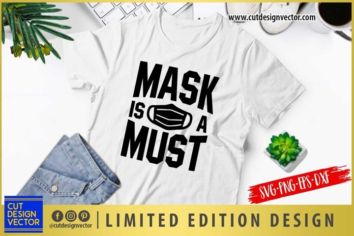 Mask is a Must SVG, Face Mask SVG, Mask SVG