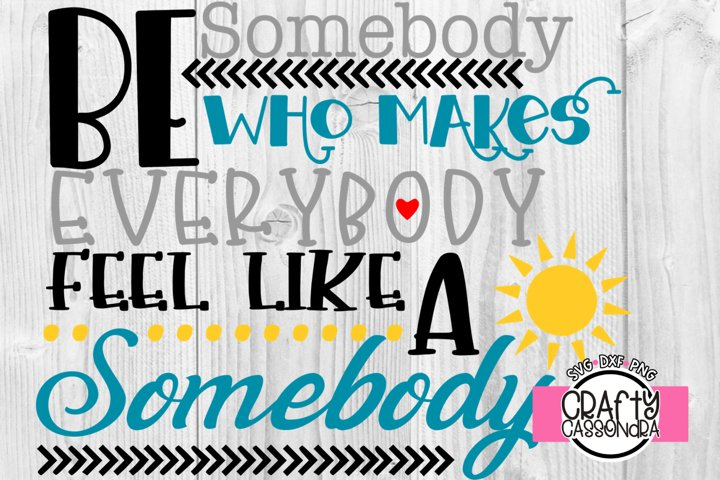 Inspirational quotes - Motivational - Be somebody svg file