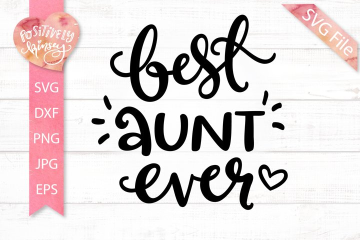 Aunt SVG, Best Aunt Ever SVG, for Aunt Shirts, Aunty SVG