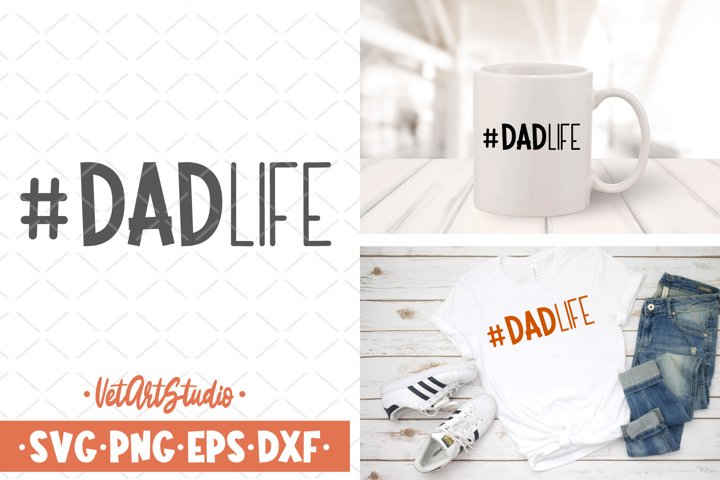 Dad life svg, #Dadlife, Fathers day