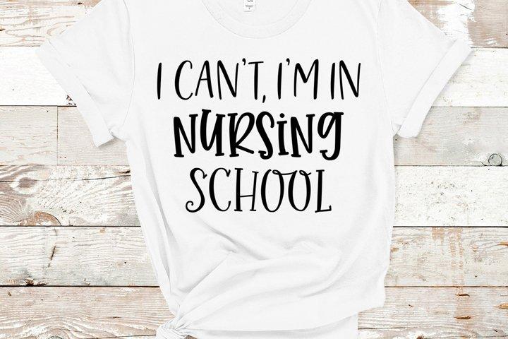 I Cant, Im In Nursing School SVG