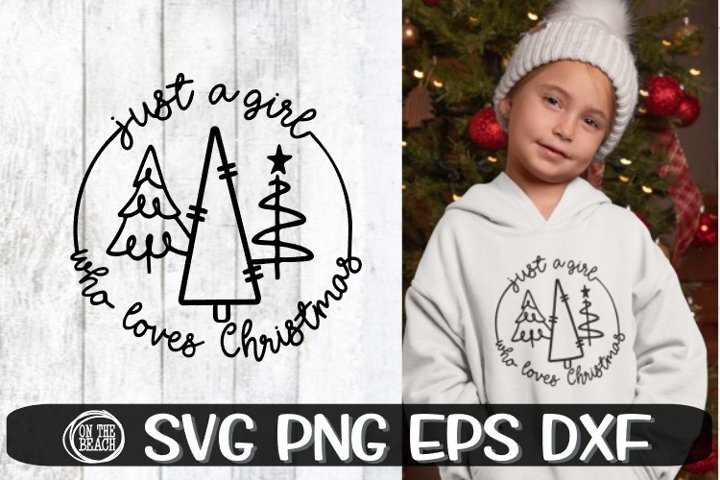 Just A Girl Who Loves Christmas - Christmas SVG PNG EPS DXF