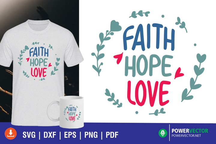Faith Hope Love, Bible Verse SVG Cut file for Crafters
