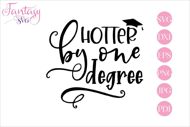 Hotter by one degree - graduation svg cut file