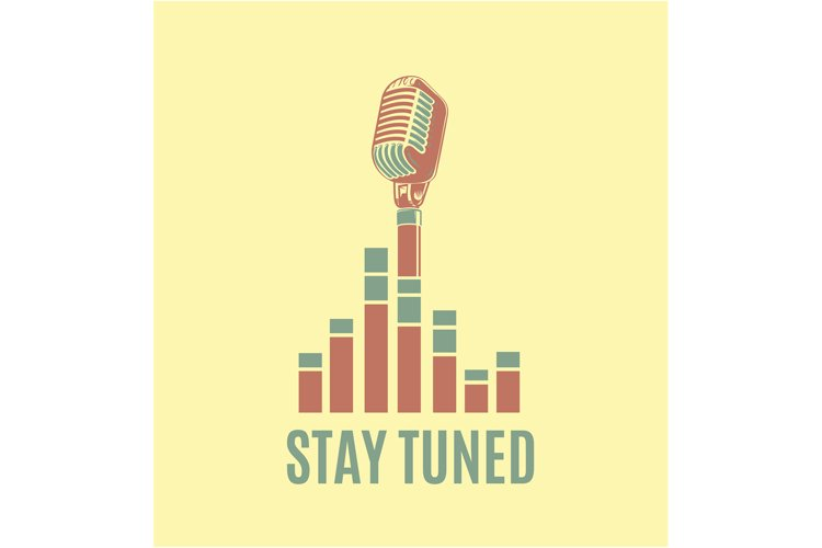 Vector stay tuned sign with retro microphone and sound waves example image 1