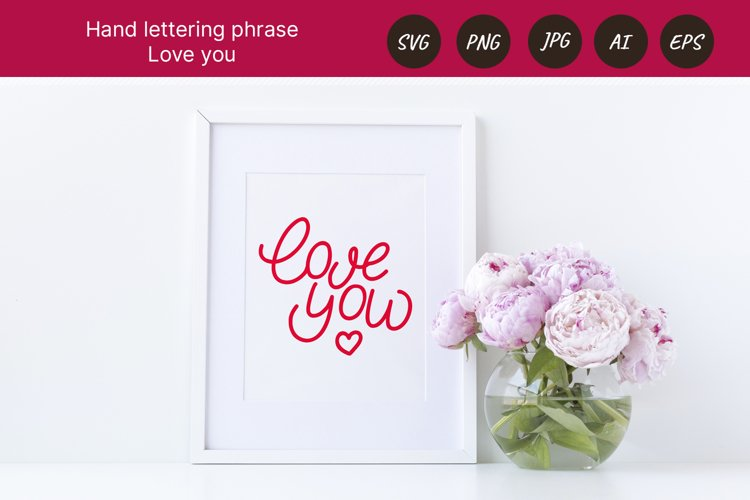 Love you. Hand letttering phrase, vector. SVG example image 1