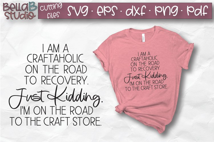 Funny Crafting SVG, Craftaholic On The Road To Recovery SVG - Free Design of The Week Font