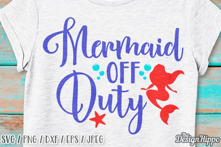 Mermaid Off Duty SVG, Mermaid SVG, Off Duty SVG, Summer SVG example image 1