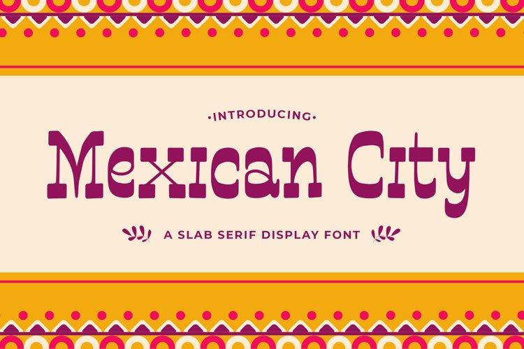 Mexican City - A Slab Serif Display Font