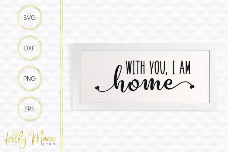 With You I Am Home SVG example image 1
