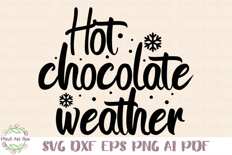 Hot Chocolate Weather - Cut File example image 1