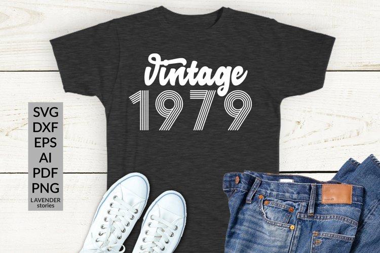 Vintage 1979 SVG - 40 Birthday shirt SVG cut file example image 1
