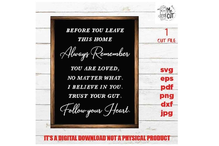 Before You Leave This House, love sign SVG, Family SVG, dxf, example image 1