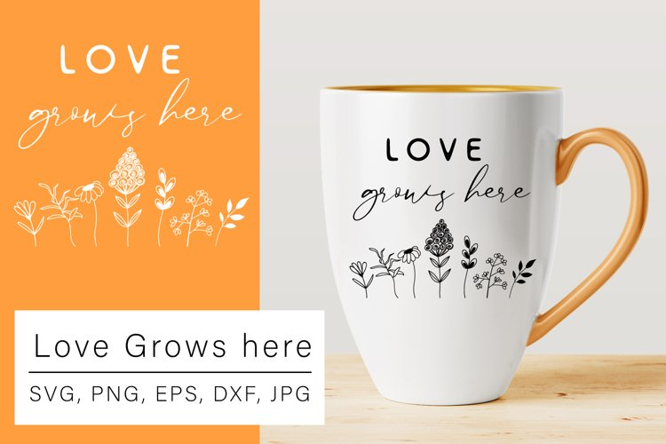 Love Grows Here SVG, Love SVG, Flowers SVG example image 1