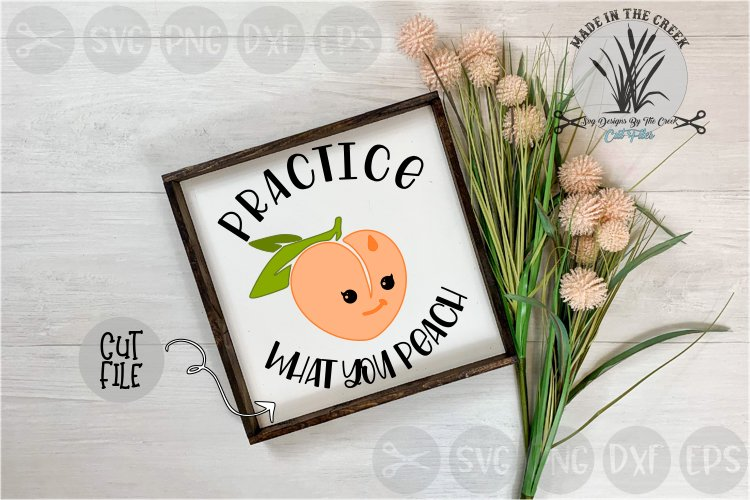 Practice What You Preach, Peach, Fruit, Cut File, SVG example image 1