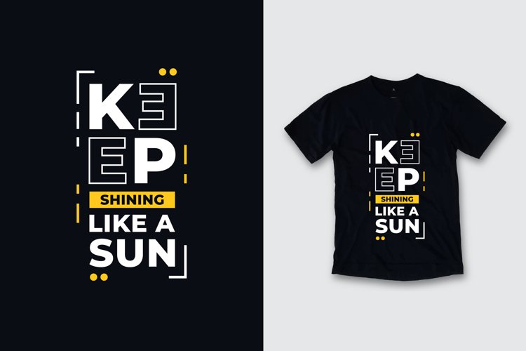 Keep shining like a sun typography quote t shirt design example image 1