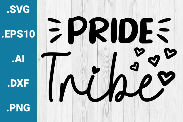 Pride Tribe Gay Pride LGBTQ Cricut Quote SVG