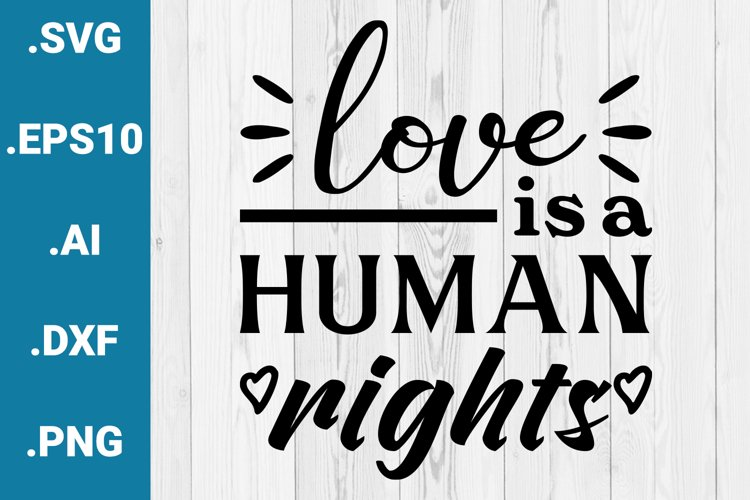 Love is a Human Rights Gay Pride LGBTQ Cricut Quote SVG