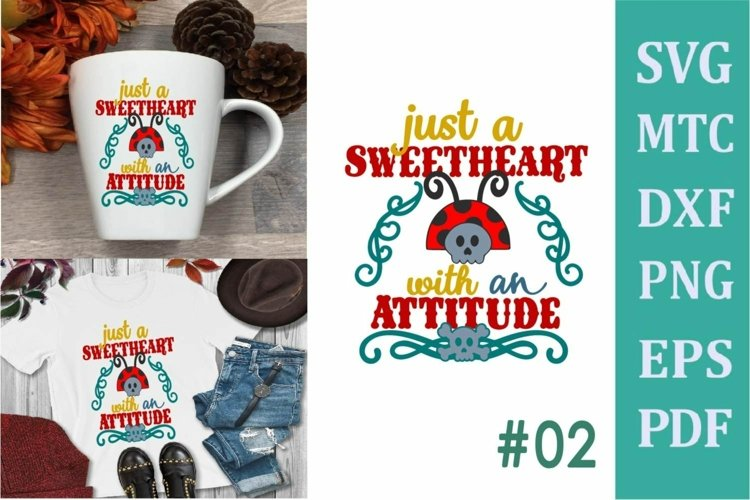 Simply Just a Sweetheart with an Attitude # 02 SVG Cut File