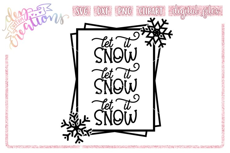 Let It Snow - SVG DXF PNG - Crafting Cut files