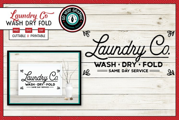 Laundry Company Sign | Wash Dry Fold | SVG Cut| PNG Print