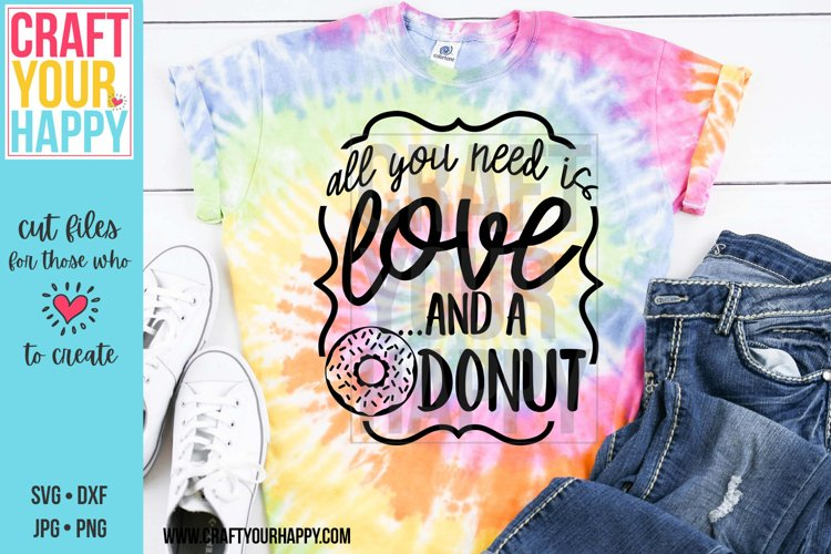 All You Need Is Love And A Donut- A Food SVG Cut File