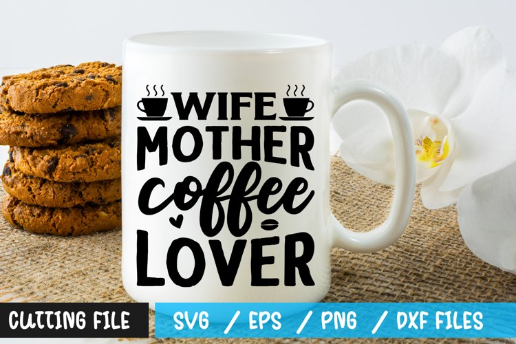 Wife mother coffee lover SVG example image 1