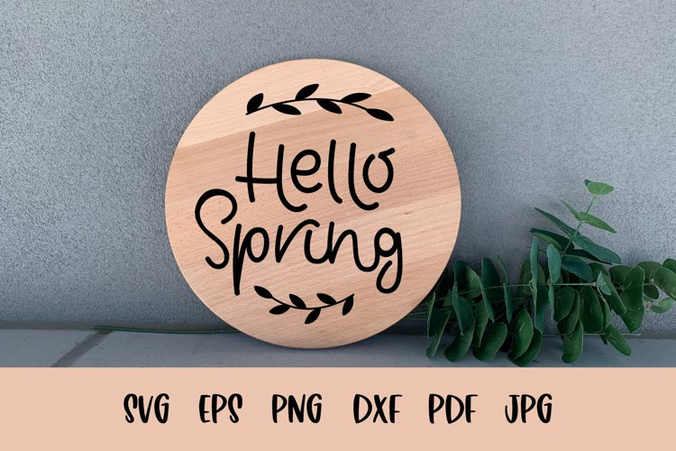 Hello Spring SVG. Farmhouse Round Sign SVG, PNG