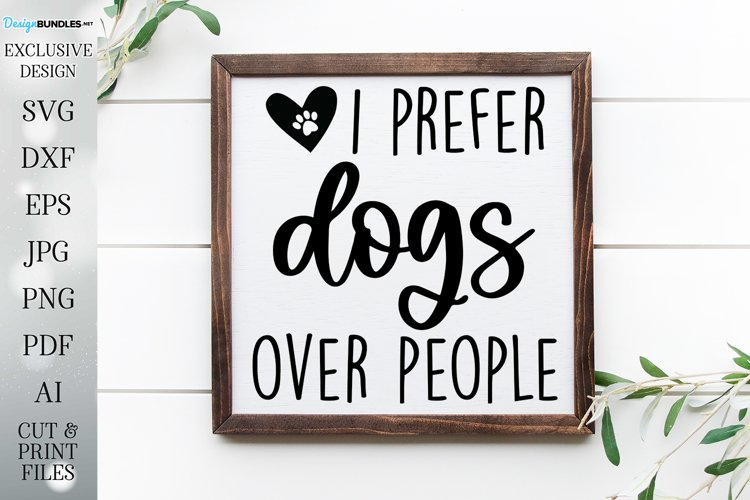 I Prefer Dogs Over People - Farmhouse Humor Design example image 1