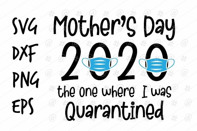 Mother's day 2020 the one where I was Quarantine SVG design example image 1