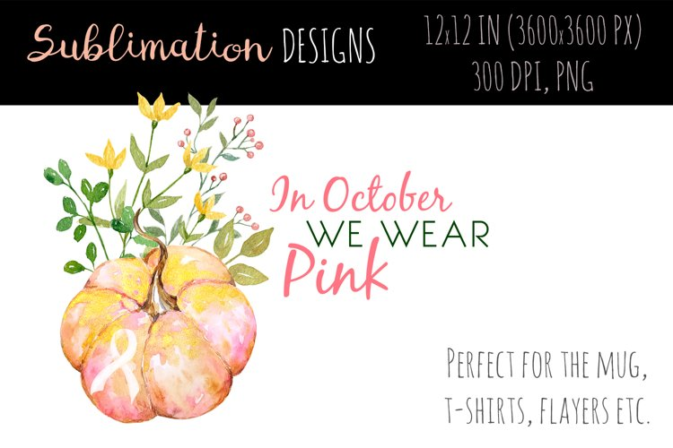 Breast cancer sublimation design. In October we wear pink example image 1