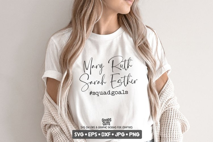 Mary Ruth Sarah Esther, Squadgoals - Easter SVG DXF JPG PNG