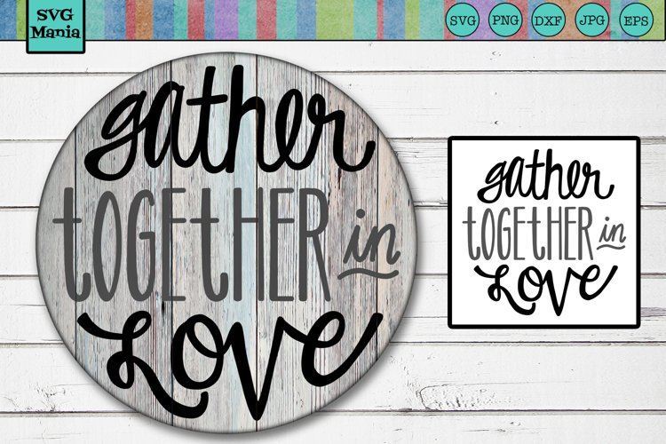 Round SVG Saying, Gather Together SVG, Family Quote SVG File example image 1