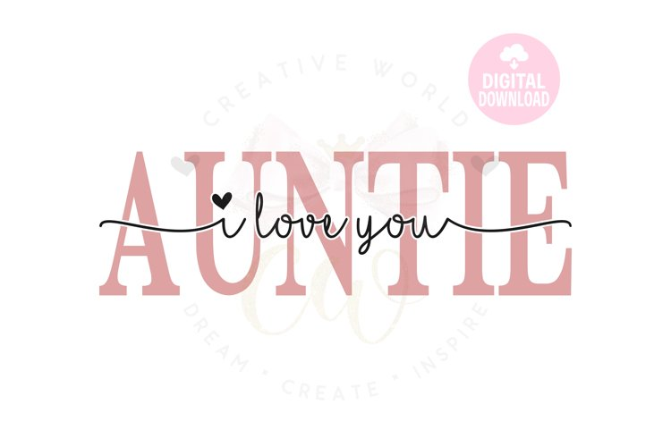 I Love You Auntie svg| Auntie svg | Mothers Day svg