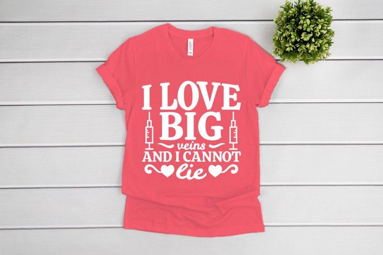 Nurse SVG, I Love Big Veins And I Cannot Lie SVG cut files example image 1