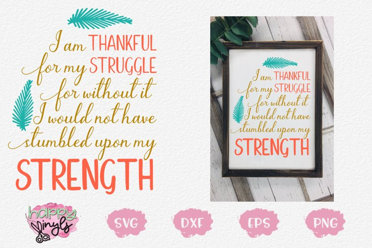 Thankful for My Struggle Found Strength - An Inspiration SVG