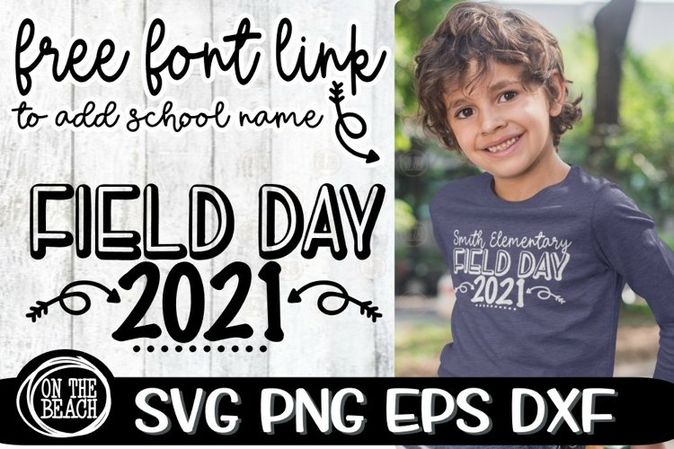 Field Day - 2021 - Add School Name - Free Font Link - SVG