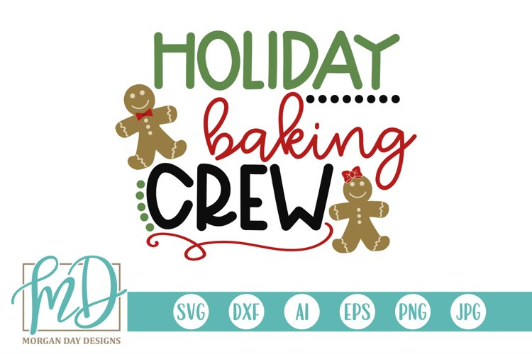 Christmas - Kitchen - Cookie - Holiday Baking Crew SVG example image 1