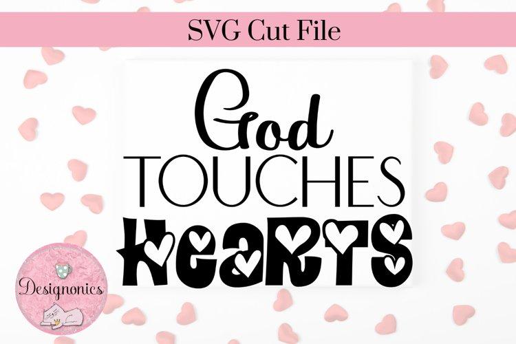 God Touches Hearts Christian Faith Inspirational SVG