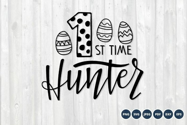 1st time Hunter SVG. Happy Easter SVG. Easter Egg Hunting example image 1