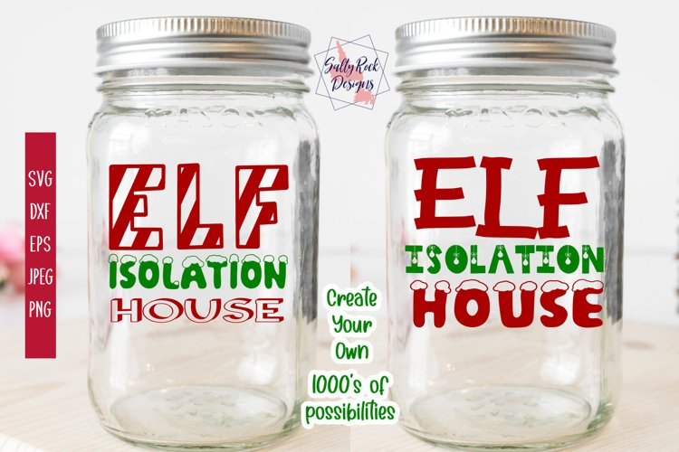 Elf Isolation SVG, Elf Isolation House SVG, Elf Quarantine