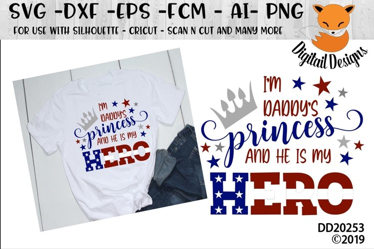 I am Daddys Princess And He Is My Hero military Child SVG
