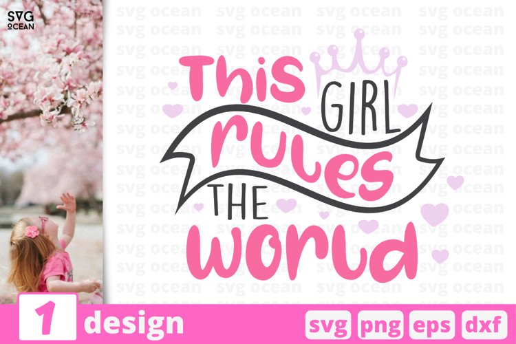 THIS GIRL RULES THE WORLD SVG CUT FILE | Child cricut | Baby example image 1