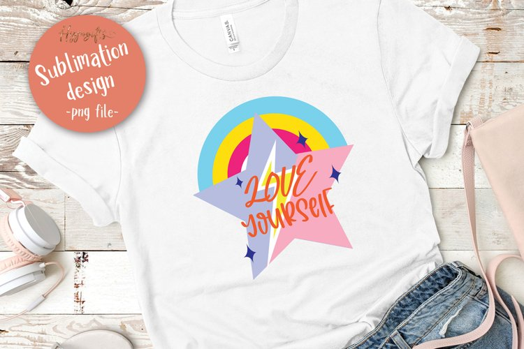 Love yourself sublimation design - png file