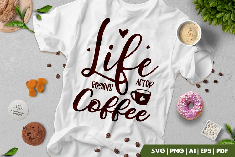 Coffee SVG | Life Begins After Coffee SVG | Coffee Quotes example image 1