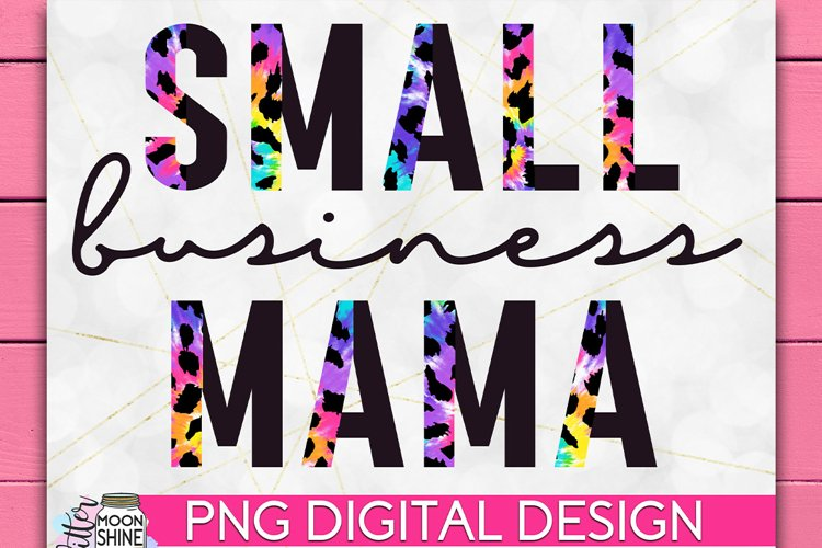 Small Business Mama Tie Dye Leopard PNG Sublimation